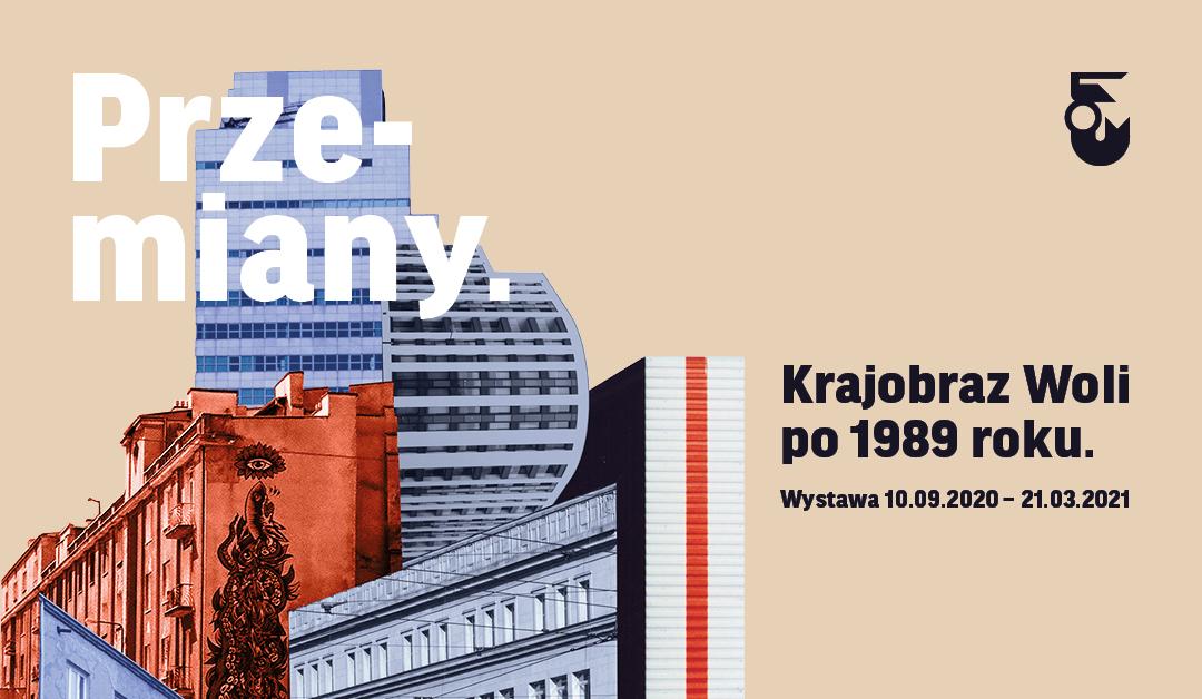 Grafika. Na jsanym tle po prawej kolaż zrobiony ze zdjęć budynków. Nad nim tekst Przemiany. Obok tekst: Krajobraz Woli po 1989 roku.