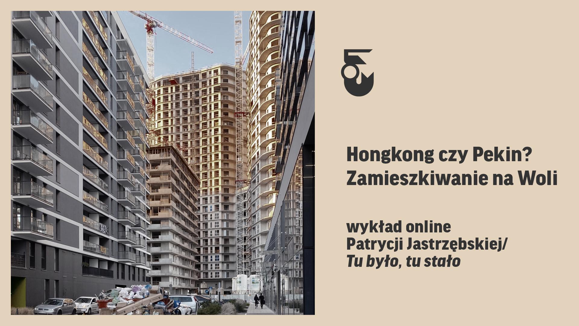 Grafika. Po lewej zdjęcie gęsto zabudowanego osiedla. Po prawej logo syrenki i czarny napis: Hongkong czy Pekin? Zamieszkiwanie na Woli